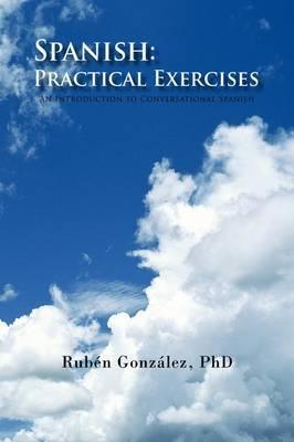 Spanish: Practical Exercises by Rubn Phd Gonzlez image