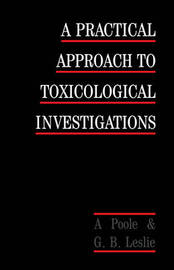 A Practical Approach to Toxicological Investigations by Alan Poole image