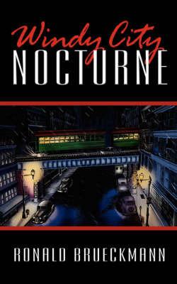 Windy City Nocturne by Ronald Brueckmann