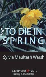 To Die in Spring by Sylvia Maultash Warsh image