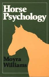 Horse Psychology by Moyra Williams image