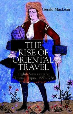 The Rise of Oriental Travel by Gerald MacLean image
