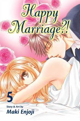 Happy Marriage?!, Vol. 5 by Maki Enjoji