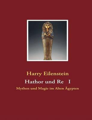 Hathor Und Re I by Harry Eilenstein