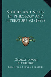 Studies and Notes in Philology and Literature V2 (1893) by George Lyman Kittredge