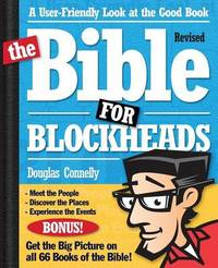The Bible for Blockheads---Revised Edition by Douglas Connelly