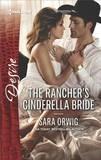 The Rancher's Cinderella Bride by Sara Orwig