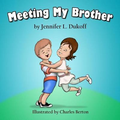 Meeting My Brother by Jennifer L Dukoff image