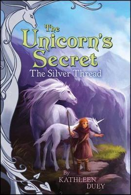 The Silver Thread: The Second Book in The Unicorn's Secret Quartet: Ready for Chapters #2 by Kathleen Duey image