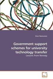 Government Support Schemes for University Technology Transfer by Einar Rasmussen