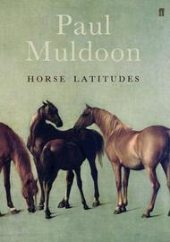 Horse Latitudes by Paul Muldoon image