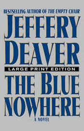 The Blue Nowhere - Large Print Edition by Jeffery Deaver