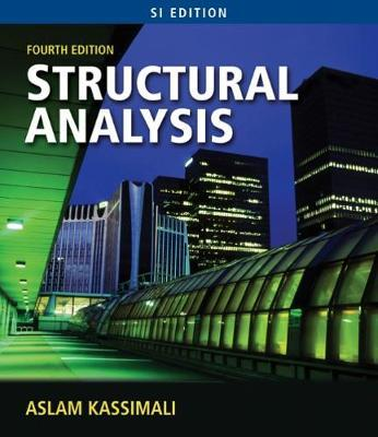 Structural Analysis, SI Edition by Aslam Kassimali image