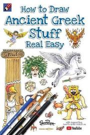 How to Draw Ancient Greek Stuff Real Easy by Shoo Rayner