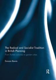 The Radical and Socialist Tradition in British Planning RPD by Duncan Bowie