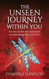 The Unseen Journey Within You by Jasminka Hansson image