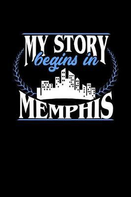My Story Begins in Memphis by Dennex Publishing