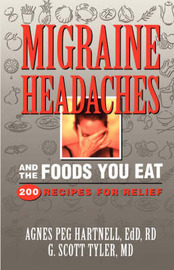 Migraine Headaches and the Foods You Eat by Agnes Peg Hartnell image