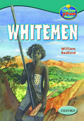 Oxford Reading Tree: Levels 15-16: Treetops True Stories: Whitemen, Explorers in a Strange Land by William Bedford image
