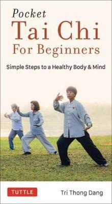 Pocket Tai Chi for Beginners by Tri Thong Dang