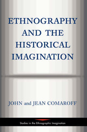 Ethnography and the Historical Imagination by John L Comaroff image