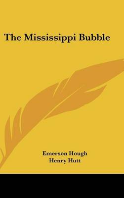 The Mississippi Bubble by Emerson Hough image