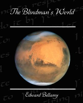 The Blindman S World by Edward Bellamy
