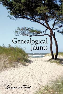 Genealogical Jaunts by Dennis Ford
