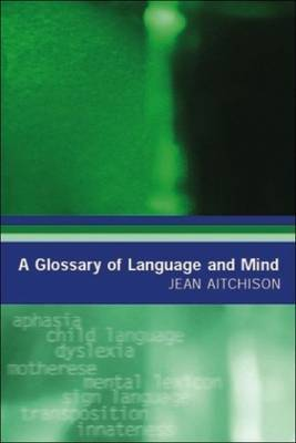 A Glossary of Language and Mind by Jean Aitchison