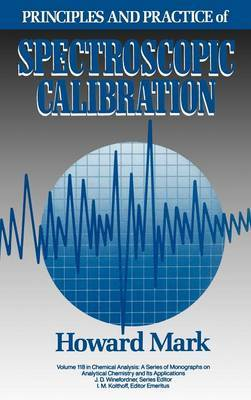 Principles and Practice of Spectroscopic Calibration by Howard Mark