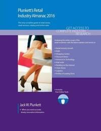 Plunkett's Retail Industry Almanac 2016 by Jack W Plunkett
