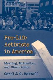 Pro-Life Activists in America by Carol J.C. Maxwell image