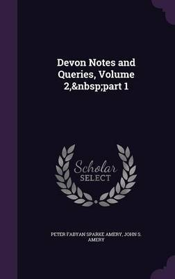 Devon Notes and Queries, Volume 2, Part 1 by Peter Fabyan Sparke Amery image