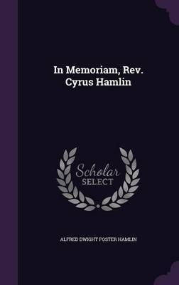In Memoriam, REV. Cyrus Hamlin by Alfred Dwight Foster Hamlin