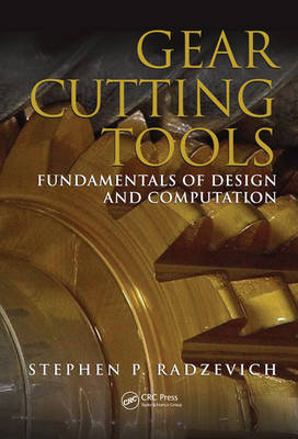 Gear Cutting Tools by Stephen P. Radzevich