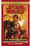 Star Wars: The Han Solo Trilogy - The Paradise Snare by A.C. Crispin