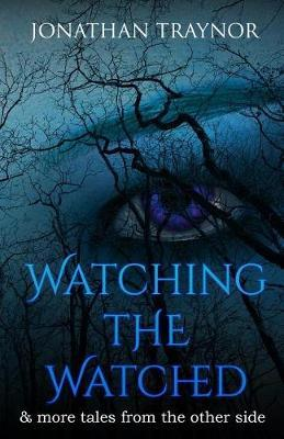 Watching the Watched by Jonathan Traynor