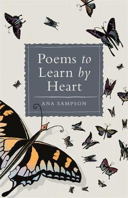 Poems to Learn by Heart by Ana Sampson