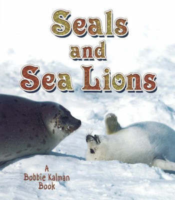 Seals and Sea Lions by John Crossingham