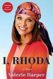 I, Rhoda by Valerie Harper