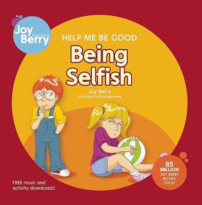Help Me Be Good Being Selfish by Joy Berry image