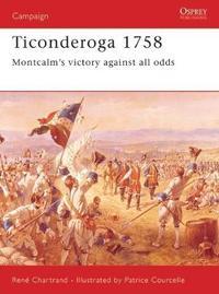 Ticonderoga, 1758 by Rene Chartrand