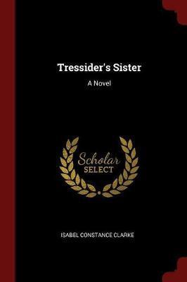 Tressider's Sister by Isabel Constance Clarke image
