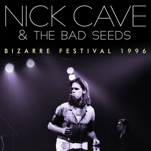 Bizarre Festival 1996 by Nick Cave & The Bad Seeds