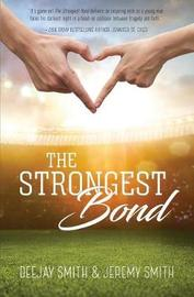 The Strongest Bond by Deejay Smith