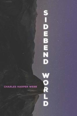 Sidebend World by Charles Harper Webb image