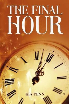 The FInal Hour by Kia Penn