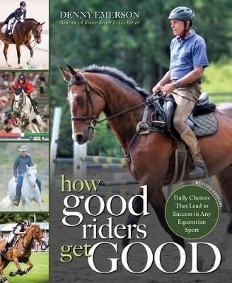How Good Riders Get Good: New Edition by Denny Emerson