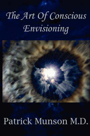 The Art Of Conscious Envisioning by Patrick Munson image