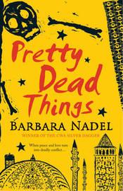 Pretty Dead Things by Barbara Nadel